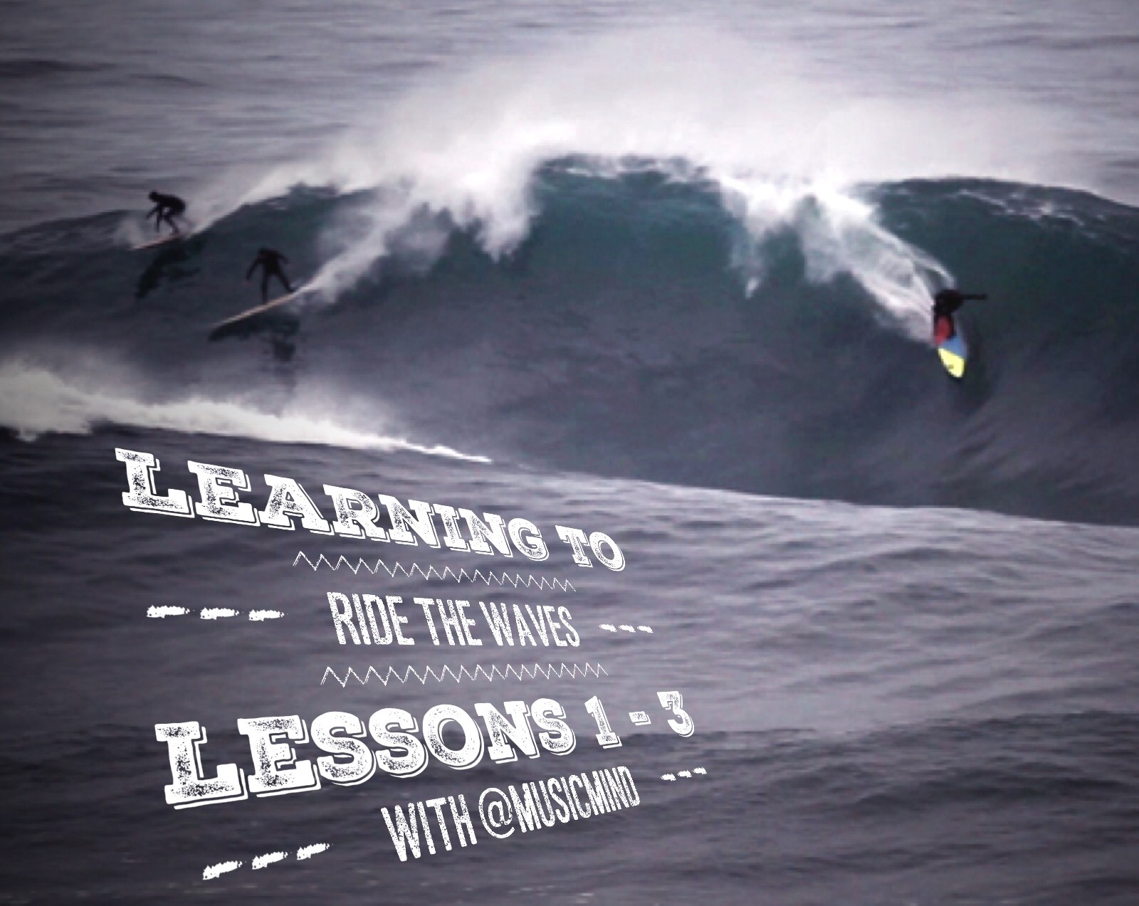 Learning to ride the waves – Lessons 1-3