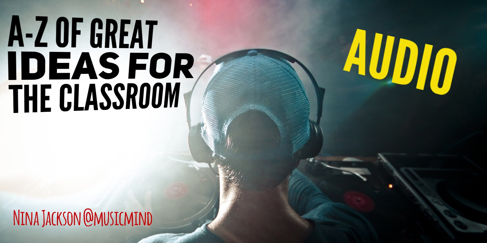 A-Z of great ideas for the classroom – Audio