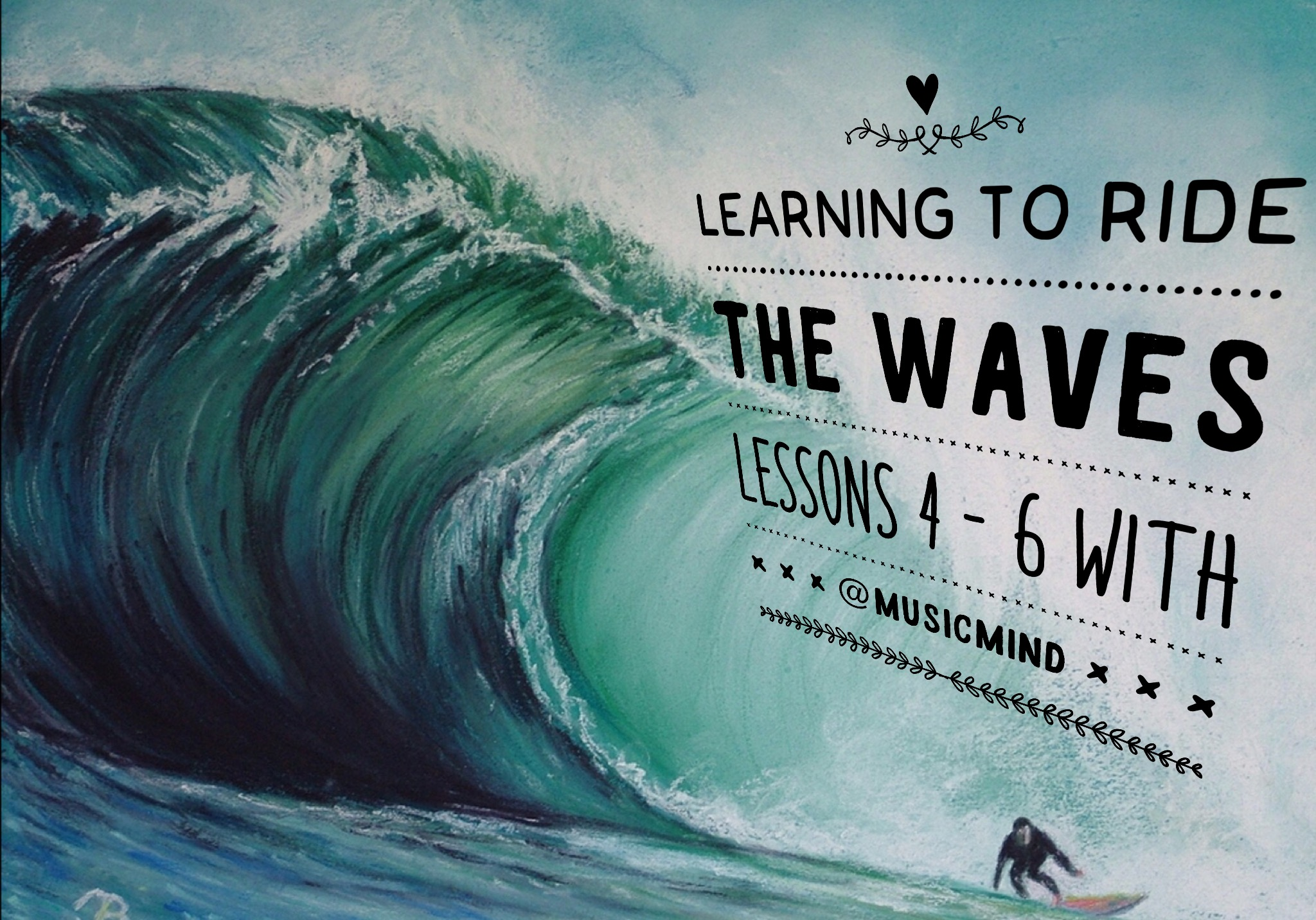 Learning to ride the waves – Lessons 4 – 6