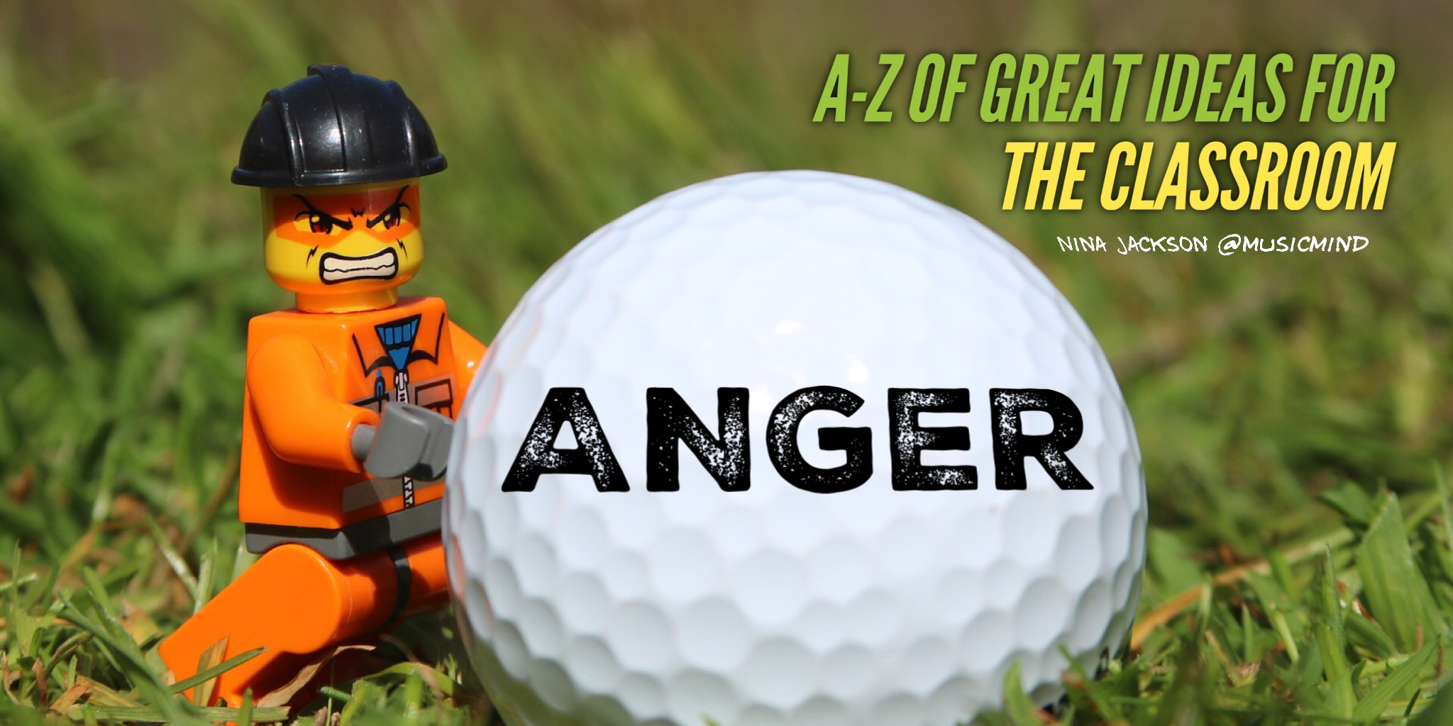 A-Z of great ideas for the classroom – Anger