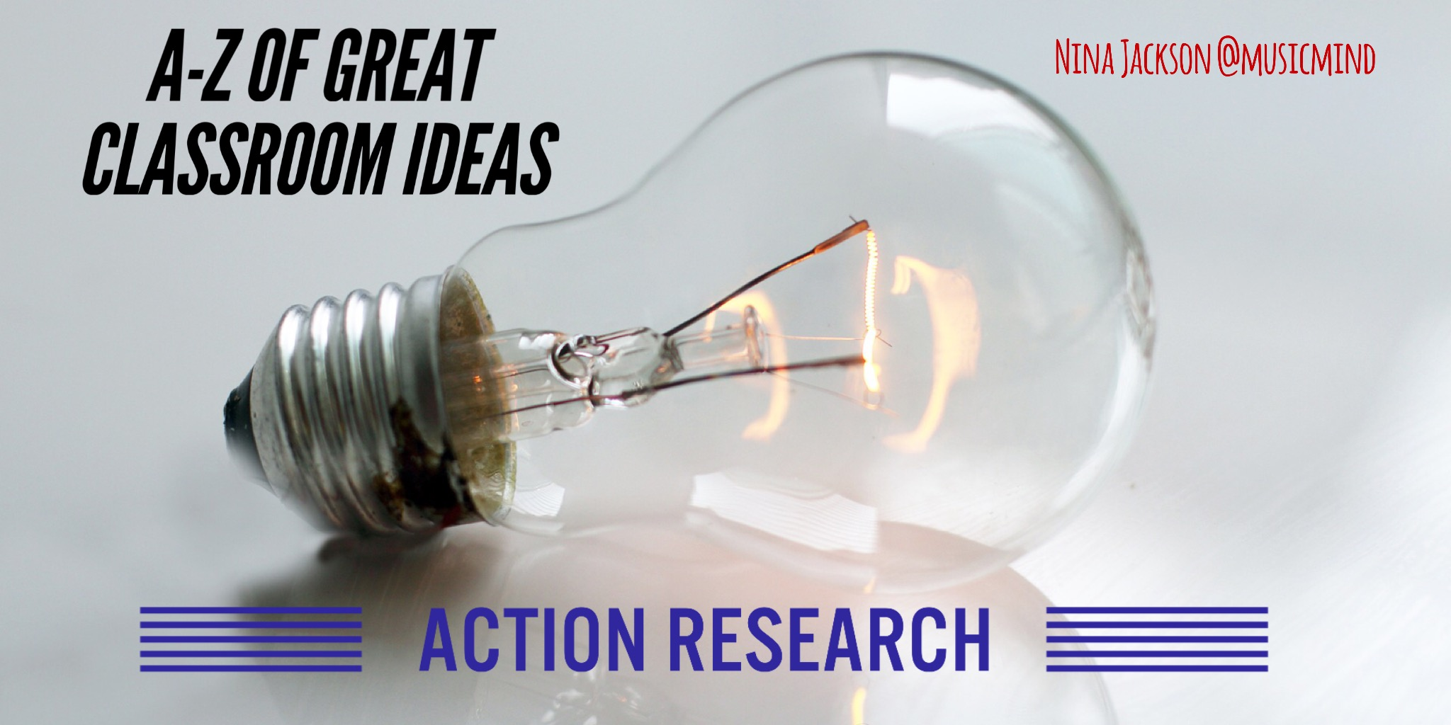 A-Z of great classroom ideas – ACTION Research