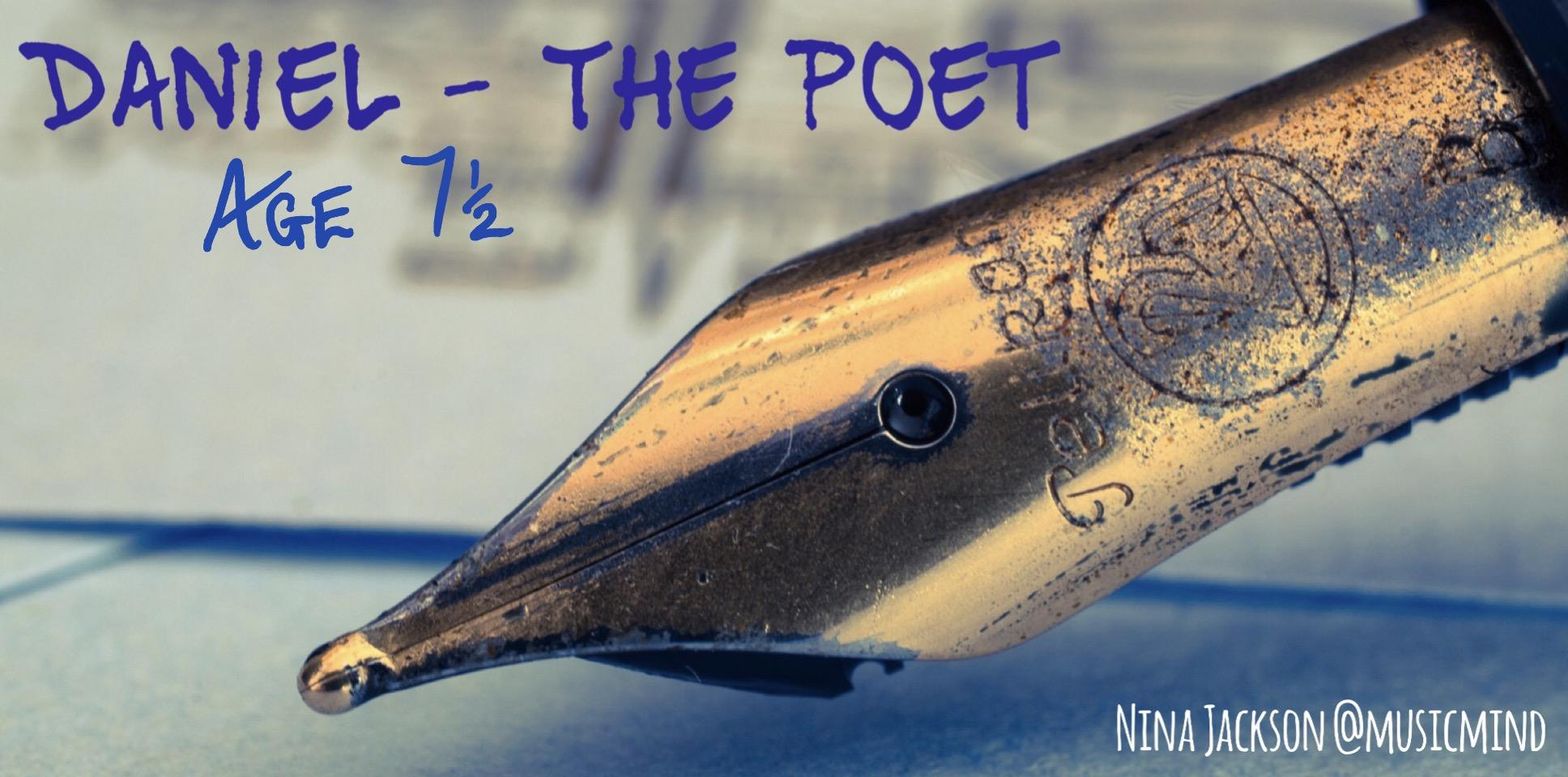 Daniel – The Poet – Age 7½