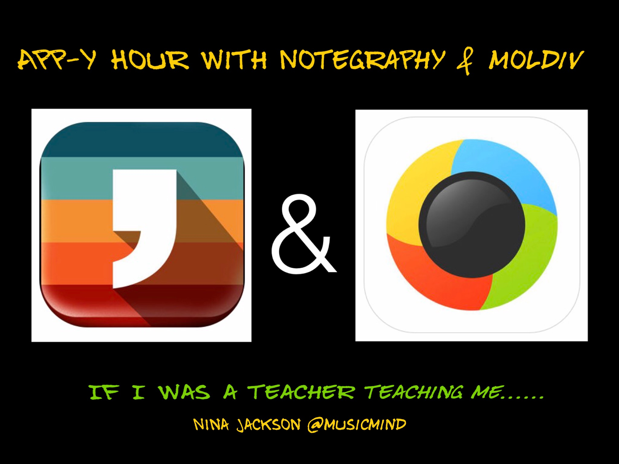 App-y hour with Notegraphy & Moldiv – 'If I were a teacher teaching me….'