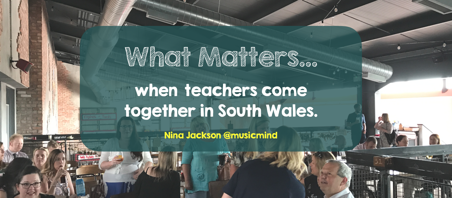What matters…when teachers come together in South Wales